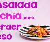 Ensalada de chía y vegetales para perder peso